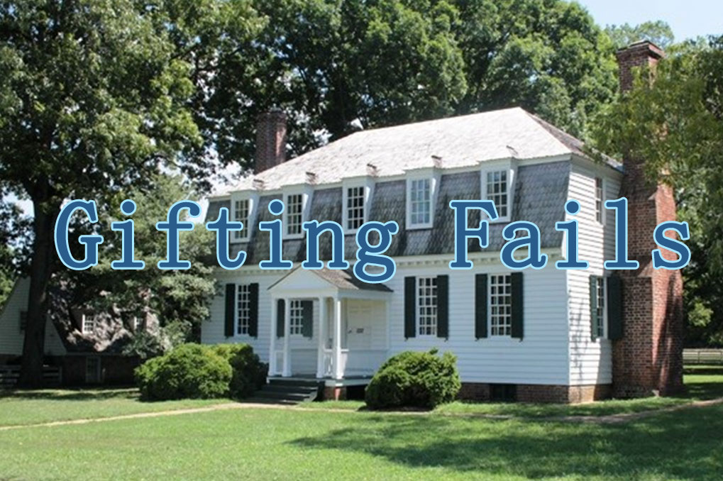 """the words """"Gifting Fails"""" over a two story house"""
